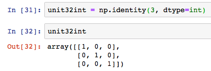 numpy np unit matrix identity dtype int